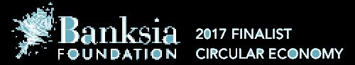 Banksia Foundation 2017 Finalist Circular Economy